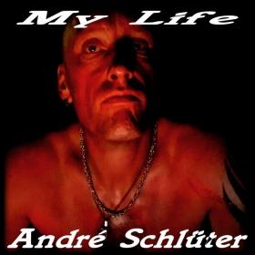 ANDRÉ SCHLÜTER - MY LIFE